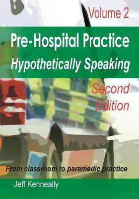 Prehospital Practice Hypothetically Speaking by Jeff Kenneally image