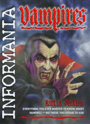 Informania Vampires by Martin Jenkins image