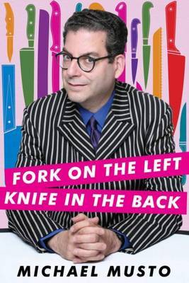 Fork on the Left, Knife in the Back by Michael Musto image
