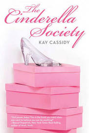 The Cinderella Society by Kay Cassidy