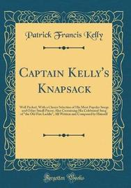 Captain Kelly's Knapsack by Patrick Francis Kelly image