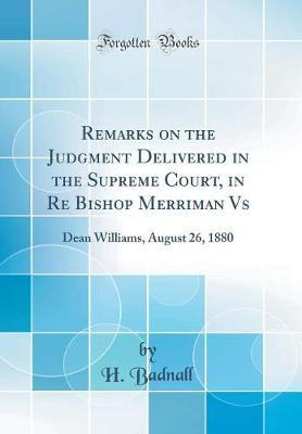 Remarks on the Judgment Delivered in the Supreme Court, in Re Bishop Merriman vs by H Badnall