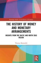 The History of Money and Monetary Arrangements by Thomas Marmefelt