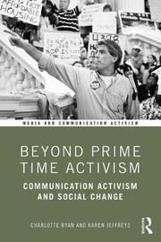 Beyond Prime Time Activism by Charlotte Ryan