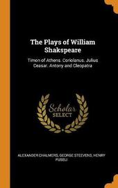The Plays of William Shakspeare by Alexander Chalmers