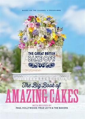 The Great British Bake Off: The Big Book of Amazing Cakes by The Bake Off Team image