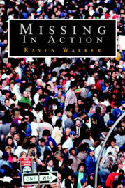 Missing in Action by Raven Walker