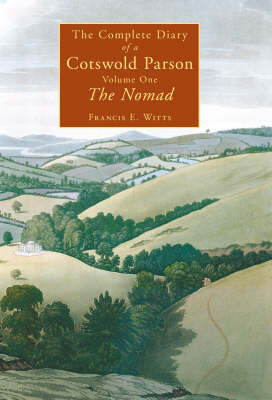 The The Complete Diary of a Cotswold Parson: Pt. 1 by Francis E. Witts image