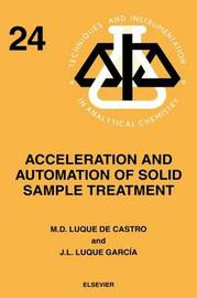 Acceleration and Automation of Solid Sample Treatment: Volume 24 by J.L. Luque Garcia