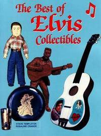 The Best of Elvis Collectibles by Steve Templeton