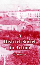 A District Soviet in Action by M. Solovyov image