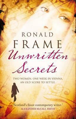 Unwritten Secrets by Ronald Frame