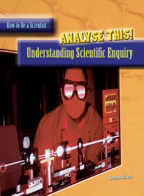 Analyse This!: Understanding Scientific Enquiry by Susan Glass