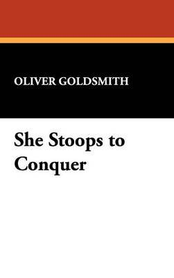 She Stoops to Conquer by Oliver Goldsmith image