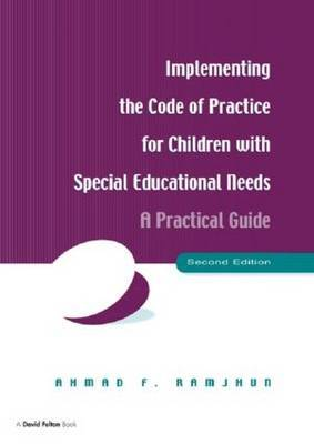 Implementing the Code of Practice for Children with Special Educational Needs, Second Edition by Ahmad F. Ramjhun