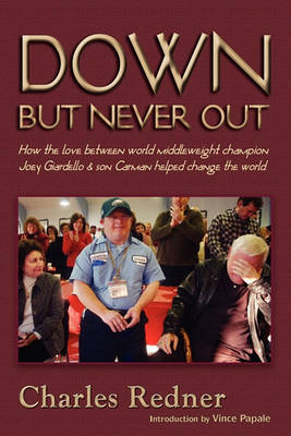 Down But Never Out by Charles Redner