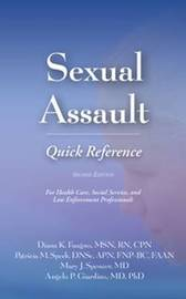 Sexual Assault Quick Reference by Diana K. Faugno