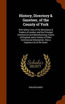 History, Directory & Gazeteer, of the County of York by Edward Baines