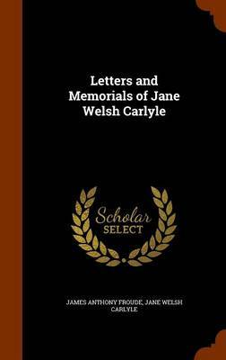 Letters and Memorials of Jane Welsh Carlyle by James Anthony Froude image