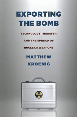 Exporting the Bomb by Matthew Kroenig image