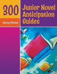 300 Junior Novel Anticipation Guides by Nancy J. Polette