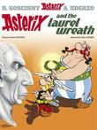 Asterix and the Laurel Wreath: Bk 18 by Rene Goscinny
