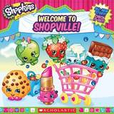 Shopkins: Welcome to Shopville by Scholastic