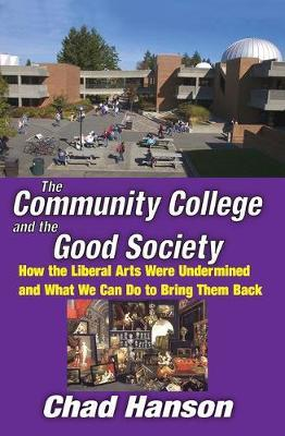 The Community College and the Good Society by Chad Hanson image