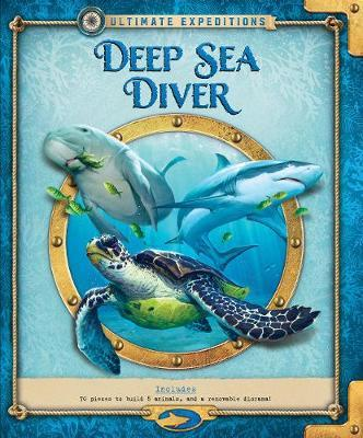 Ultimate Expeditions Deep-Sea Diver by Phyllis Perry