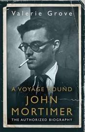 A Voyage Round John Mortimer by Valerie Grove image