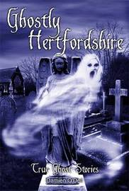 Ghostly Hertfordshire by Damien O'Dell image