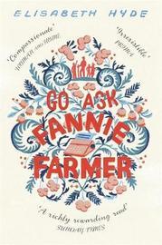 Go Ask Fannie Farmer by Elisabeth Hyde