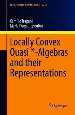 Locally Convex Quasi *-Algebras and their Representations by Camillo Trapani