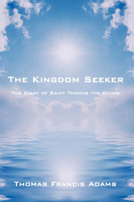 The Kingdom Seeker by Thomas Francis Adams image