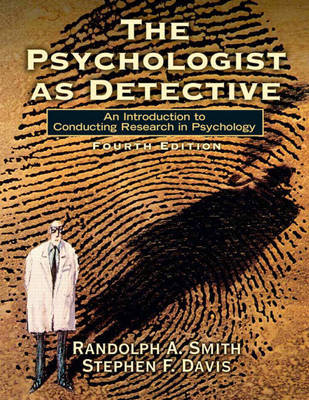 The Psychologist as Detective: An Introduction to Conducting Research in Psychology by Randolph A. Smith image