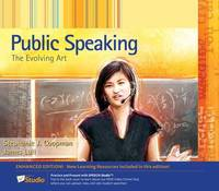 Public Speaking: The Evolving Art, Enhanced Edition (with Resource Center, Enhanced eBook, Web Site, Interactive Video, Speech Studioa[, Audio Study Tool, Infotrac(r) 1-Semester Printed Access Card) by Dr James Lull image