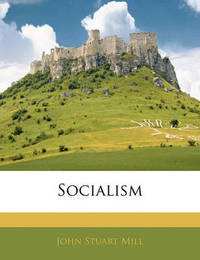 Socialism by John Stuart Mill