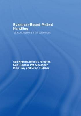 Evidence-Based Patient Handling by pat Alexander
