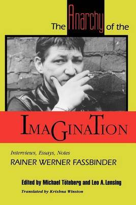The Anarchy of the Imagination by Rainer Werner Fassbinder image