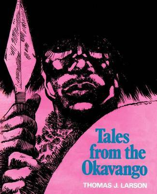 Tales from the Okavango by Thomas J Larson