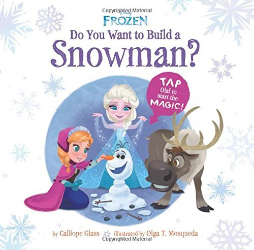 Disney Frozen: Do You Want to Build a Snowman? by Calliope Glass