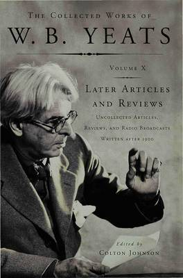 Later Articles and Reviews by W.B.YEATS