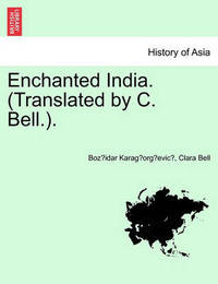 Enchanted India. (Translated by C. Bell.). by Božidar Karaǵorǵević