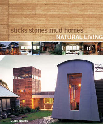 Sticks, Stones, Mud Homes by Nigel Noyes