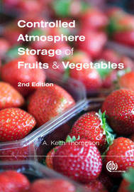 Controlled Atmosphere Storage of Fruits and Vegetables by A. Thompson