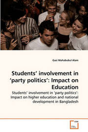 Students' Involvement in 'Party Politics' by Gazi Mahabubul Alam