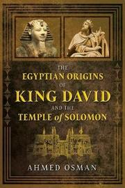 The Egyptian Origins of King David and the Temple of Solomon by Ahmed Osman image