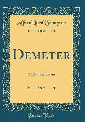 Demeter by Alfred Lord Tennyson