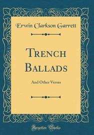 Trench Ballads by Erwin Clarkson Garrett image