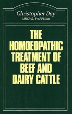 Homoeopathic Treatment of Beef and Dairy Cattle by Christopher E. I. Day image